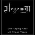 Hegemon - Still Raping After All These Years