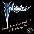 Heretic - Don't Turn Your Back!! & Breaking Point