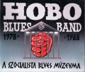 Hobo Blues Band - A Szocialista Blues Múzeuma 1978-1988