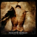 Inactive Messiah - Be My Drug