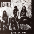 Intruder - Live to Die