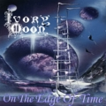 Ivory Moon - On The Edge Of Time