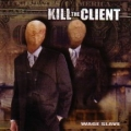 Kill The Client - Wage Slave
