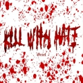 Kill With Hate - Grief