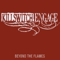Killswitch Engage - Beyond The Flames