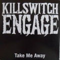 Killswitch Engage - Take Me Away