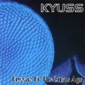 Kyuss - Quenns Of The Stone Age