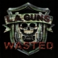 L.A. Guns - Wasted