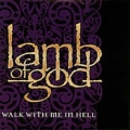 Lamb of God - Walk With Me In Hell (CD)