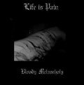 Life Is Pain - Bloody Melancholy