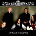 Madder Mortem - My Name is Silence