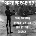 Magrudergrind - Dont Support Humanitary Aid thats Led by the Church