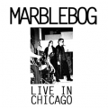 Marblebog - Live In Chicago