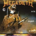 Megadeth - So Far So Good So What