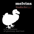 Melvins - A Live History of Gluttony and Lust