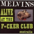 Melvins - Alive At The Fucker Club