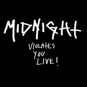 Midnight - Violates You Live!