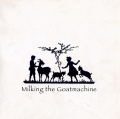 Milking the Goatmachine - Back from the Goats... a GoatEborg Fairy Tale