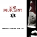 Mind Holocaust - Revived Through Torture