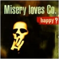 Misery Loves Co - Happy?
