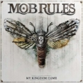 Mob Rules - My Kingdom Come