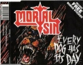 Mortal Sin - Every Dog Has Its Day