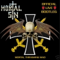Mortal Sin - Mortal Thrashing Mad - Official Live Bootleg