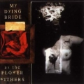 My Dying Bride - As The Flower Withers