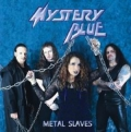 Mystery Blue - Metal Slaves (R.S.P.)