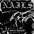 Nails - Obscene Humanity