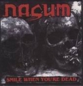 Nasum - Smile When You're Dead / Fuego Yazufre!
