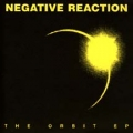 Negative Reaction - The Orbit