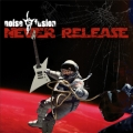 Noise Fusion - Never Release