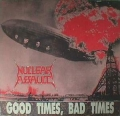 Nuclear Assault - Good Times Bad Times