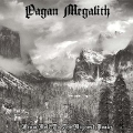 Pagan Megalith - From Hell to the Highest Peaks
