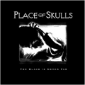 Place of Skulls - The Black Is Never Far