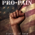 Pro-Pain - Fistful of Hate