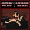 Reverend Bizarre - Electric Wizard / Reverend Bizarre