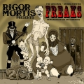 Rigor Mortis - The Original - Unadulterated Freaks Demonstration Recordings