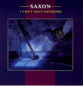 Saxon - I Can't Wait Anymore