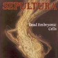 Sepultura - Dead Embrionic Cells
