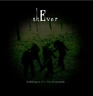 ShEver - A Dialogue with the Dimensions