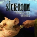 Sick-Room - Pigwash for Enemies
