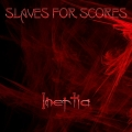 Slaves For Scores - Inertia