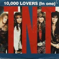 TNT - 10,000 Lovers (In One)