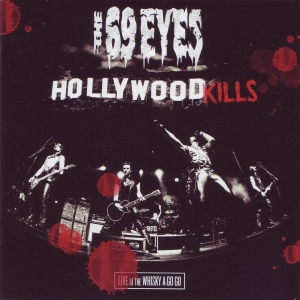 The 69 Eyes - Hollywood Kills - Live At The Whiskey A Go Go