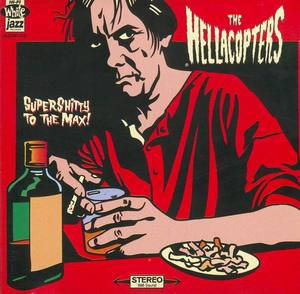 The Hellacopters - Supershitty To The Max