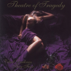 Theatre Of Tragedy - Velvet Darkness They Fear