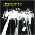 Therapy? - Never Apologise Never Explain