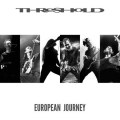 Threshold - European Journey